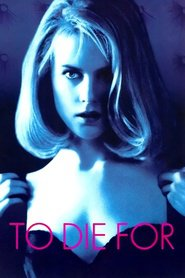 To Die For - movie with Nicole Kidman.