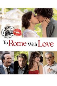 To Rome with Love - movie with Alec Baldwin.