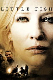 Little Fish - movie with Cate Blanchett.