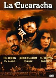 La Cucaracha - movie with Eric Roberts.