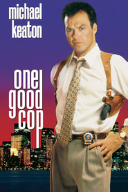 One Good Cop - movie with Michael Keaton.