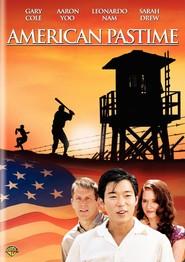 American Pastime is the best movie in Leonardo Nam filmography.