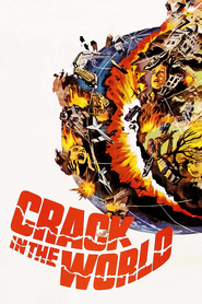 Crack in the World - movie with Alexander Knox.