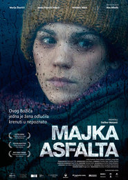 Majka asfalta is the best movie in Lana Baric filmography.