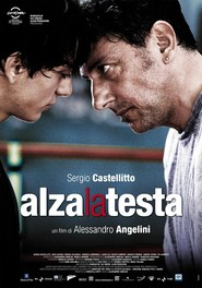 Alza la testa - movie with Sergio Castellitto.