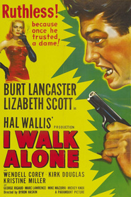 I Walk Alone is the best movie in Burt Lancaster filmography.