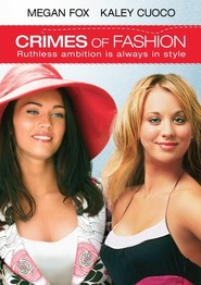 Crimes of Fashion is the best movie in Kaley Cuoco-Sweeting filmography.