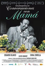 Conversaciones con mama is the best movie in Eduardo Blanco filmography.