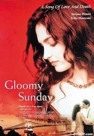 Gloomy Sunday - Ein Lied von Liebe und Tod is the best movie in Stefano Dionisi filmography.