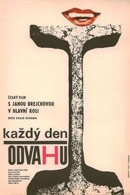 Kazdy den odvahu is the best movie in Jan Kacer filmography.