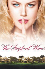 The Stepford Wives - movie with Nicole Kidman.
