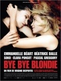 Bye Bye Blondie is the best movie in Stephanie Sokolinski filmography.