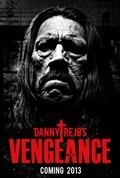 Vengeance - movie with Danny Trejo.