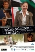 Utolso jelentes Annarol is the best movie in Zoltan Seress filmography.