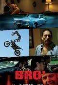 Bro' - movie with Danny Trejo.
