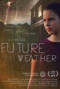 Future Weather is the best movie in Marin Ireland filmography.