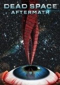 Dead Space: Aftermath film from Michael D'Isa-Hogan filmography.