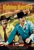 La captura de Gabino Barrera - movie with Antonio Aguilar.
