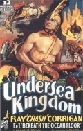 Undersea Kingdom is the best movie in C. Montague Shaw filmography.