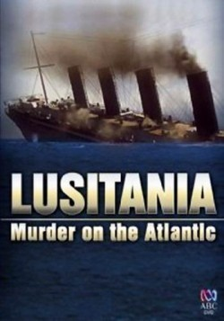 Lusitania: Murder on the Atlantic is the best movie in Adrian Topol filmography.