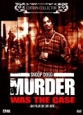 Murder Was the Case: The Movie - movie with Snoop Dogg.