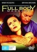Full Body Massage is the best movie in Mimi Rogers filmography.