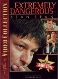 Extremely Dangerous  (mini-serial) - movie with Sean Bean.