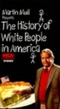 The History of White People in America - movie with Steve Martin.