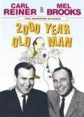 The 2000 Year Old Man - movie with Carl Reiner.