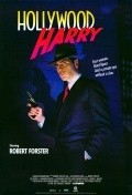Hollywood Harry - movie with Robert Forster.