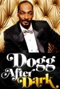 Dogg After Dark - movie with Snoop Dogg.