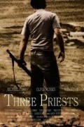 Three Priests - movie with Michael Parks.