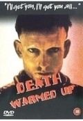 Death Warmed Up is the best movie in Michael Hurst filmography.