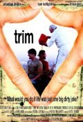 Trim - movie with Ethan Phillips.