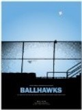 Ballhawks - movie with Bill Murray.