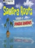 Square Roots: The Story of SpongeBob SquarePants - movie with Rosario Dawson.