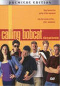 Calling Bobcat is the best movie in Wendy Hoopes filmography.