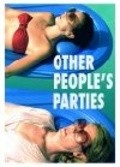 Other People's Parties is the best movie in Kathryn Aselton filmography.