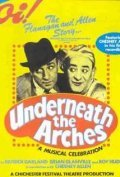 Underneath the Arches - movie with Edward Ashley.