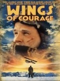 Wings of Courage is the best movie in Ken Pogue filmography.
