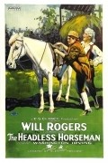 The Headless Horseman is the best movie in Will Rogers filmography.