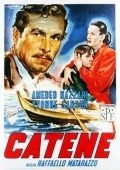 Catene is the best movie in Amedeo Nazzari filmography.