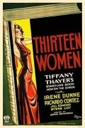 Thirteen Women is the best movie in Ricardo Cortez filmography.