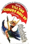 Till the Clouds Roll By film from Richard Whorf filmography.