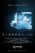 Fierce Friend is the best movie in Kelly Pendygraft filmography.