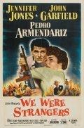 We Were Strangers is the best movie in Pedro Armendariz filmography.