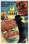 The Face Behind the Mask - movie with Peter Lorre.