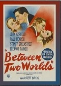 Between Two Worlds - movie with Paul Henreid.