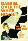 Gabriel Over the White House is the best movie in Walter Huston filmography.