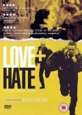 Love + Hate is the best movie in Nichola Burley filmography.